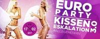 Euro Party - Kisseneskalation 3.0 #allegehenhin