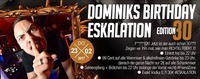 Dominik's Birthday Eskalation – Edition 30