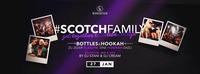 Scotch Family • Bottles & Hookah • 27/01/17