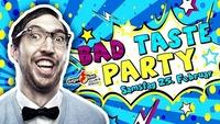 BAD TASTE Party@Sugarfree