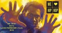 We Love Hip Hop /// 18.2. Roxy /// Dj's: Luis Forever (TLM), Mix@Roxy Club