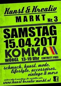 3. Kunst & Kreativ Markt - VZ Komma Wörgl - SA, 15. April 2017@Komma