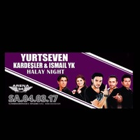 ISMAIL YK & YURTSEVEN KARDESLER HALAY NIGHT @Club 34
