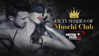 FIFTY Shades of Muschiclub@Musikpark-A1