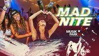 MAD NITE @Musikpark-A1
