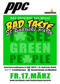 BAD TASTE PARTY - St. BADricks Party@P.P.C.