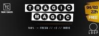 Tragic Magic ! indie love.@Loop