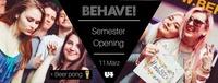 Behave! Semester Opening@U4