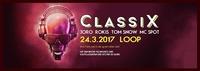 ClassiX - eine Party wie in der guten alten Zeit@Loop