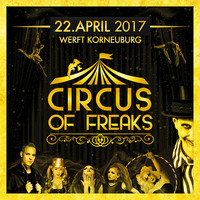 Circus of Freaks - das Clubbing@Werft Halle 55, Circus of Freaks