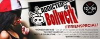 Addicted to Bollwerk – Ferien Special@Bollwerk