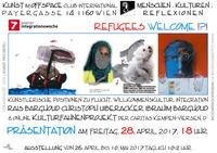 Refugees Welcome!?! Künstlerische Positionen zu Flucht, Willkommenskultur, Integration@Cafe Club International C.I.