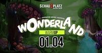 Wonderland WarmUp@Schauplatz