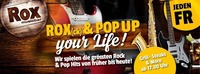 ROX(ck) & POP UP your Life!@Rox Musicbar Linz
