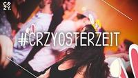 CRZY. | Osterzeit@Säulenhalle