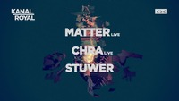 Kanal Royal // Matter // Chra // Stuwer@Grelle Forelle