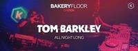 Tom Barkley - ALL NIGHT LONG (Bakery Floor)@Die Kantine