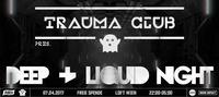 Trauma Club Deep & Liquid Night #2@The Loft