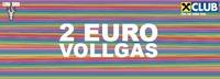2 Euro Vollgas@Rush Club