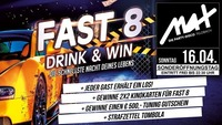 ▲▲ Fast 8 – Drink & Win ▲▲@MAX Disco