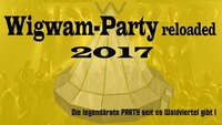 Wigwamparty 2017 - reloaded!