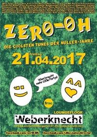 Zer0-0h - Die c00lsten Tunes der NullerJahre@Weberknecht