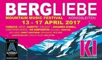 Bergliebe Mountain Music Festival@Hannes Alm & K1 Club Königsleiten