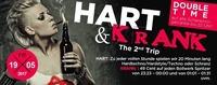 HART & Krank! The 2nd Trip!