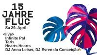 15 JAHRE FLUC <live> Hearts Hearts / Taris / Infinite Pal@Fluc / Fluc Wanne