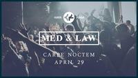 Med & Law - Sa 29.04. - Carpe Noctem@Chaya Fuera