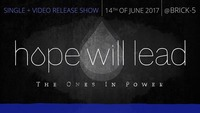 HOPE WILL LEAD // Single + Video Release // The Ones In Power@Brick-5