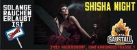 Shisha Night@Saustall Hadersdorf