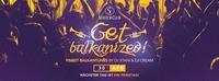 Get Balkanized! • Bottles & Hookah • 30/04/17@Scotch Club