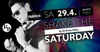 Shake the Saturday! by DJ Kriss Miles@Fabrics - Musicclub