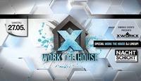 WORK the HOUSE@Nachtschicht