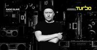 Radio Slave // TURBO@Grelle Forelle