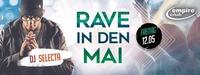 Rave in den Mai mit DJ Selecta@Empire Club