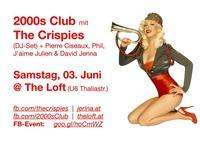 2000s Club mit THE CRISPIES DJ-Set!@The Loft