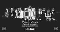 Straight Outta Balkan • Dress BLACK • 26/05/17@Scotch Club