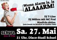 Alaaarm Party@Disco-Stadl Schurl