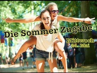 Die Sommer Zugabe