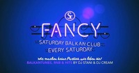 FANCY • Saturday Balkan Club@Scotch Club