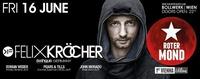 ROTER MOND - First Vienna Edition - pres. Felix Kröcher@Bollwerk