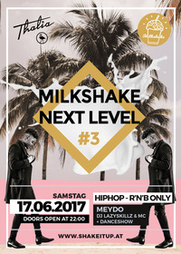 Milkshake Next Level #3 - HipHop & R'n'B Only@Thalia