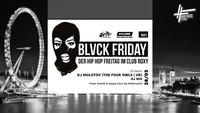 26.05. Blvck Friday mit DJ Molotov (The Four Owls, UK)@Roxy Club