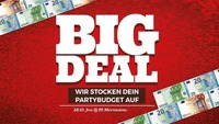Big Deal - Wir stocken Dein Partybudget auf@Disco P2