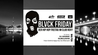 02.06. Blvck Friday mit Dj Hooray & Olinclusive@Roxy Club