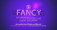 FANCY • Saturday Balkan Club@Scotch Club
