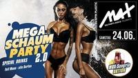 ▲▲ MEGA Schaum Party 2.0 ▲▲@MAX Disco
