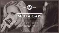 Med & Law - Sa 10.Juni - Make Love@Chaya Fuera